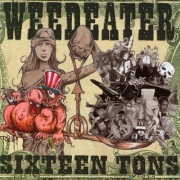 Weedeater - Sixteen Tons (CD)