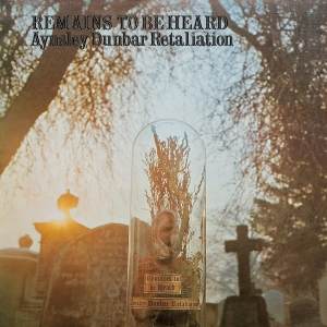 Aynsley Dunbar Retaliation - Remains To Be Heard (LP)